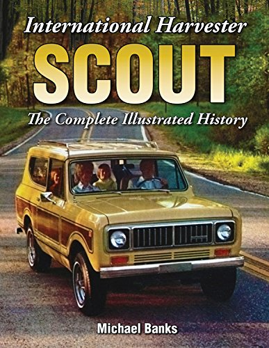 Harvester Scout International Ii (International Harvester Scout: The Complete Illustrated History)