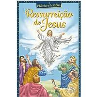 Clássicos da Bíblia: Ressurreição de Jesus