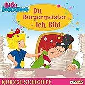 Du Bürgermeister - Ich Bibi (Bibi Blocksberg - Kurzgeschichte) | Vincent Andreas