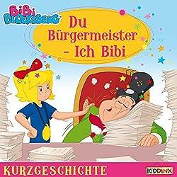 Du Bürgermeister - Ich Bibi (Bibi Blocksberg - Kurzgeschichte)