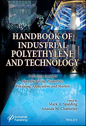 Handbook of Industrial Polyethylene and Technology: Definitive Guide to Manufacturing, Properties, Processing, Applications and Markets Set ()
