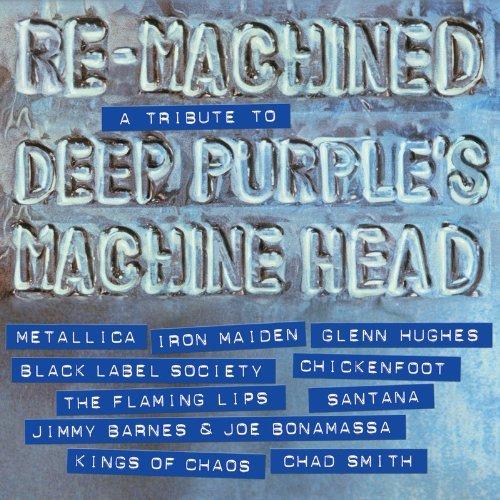 Re-Machined - A Tribute To Deep Purple's Machine Head by Various Artists (A Tribute To Deep Purples Machine Head)