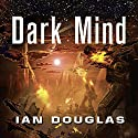 Dark Mind: Star Carrier, Book 7 Audiobook by Ian Douglas Narrated by Nick Sullivan