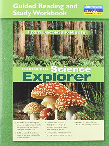 SCIENCE EXPLORER FROM BACTERIA TO PLANTS GUIDED READING AND STUDY WORKBOOK 2005C