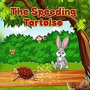 Children's Books: The Speeding Tortoise: Folktales for children and animals books for kids (Folktale adventure series Book 1)