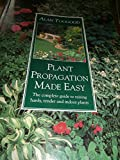 Plant Propagation Made Easy, Toogood, Alan, 088192279X