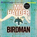 Birdman Audiobook by Mo Hayder Narrated by Damien Goodwin