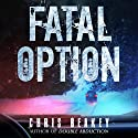 Fatal Option Audiobook by Chris Beakey Narrated by Dave Erickson