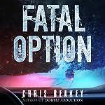 Fatal Option | Chris Beakey