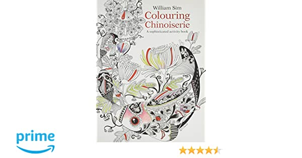 Colouring Chinoiserie William Sim 9789814751070 Amazon Books