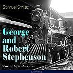 George and Robert Stephenson | Samuel Smiles