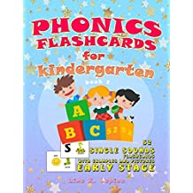 Phonics Flashcards for Kindergarten: 52 flashcards with pictures and examples (Kindergarten Phonics Book 1)