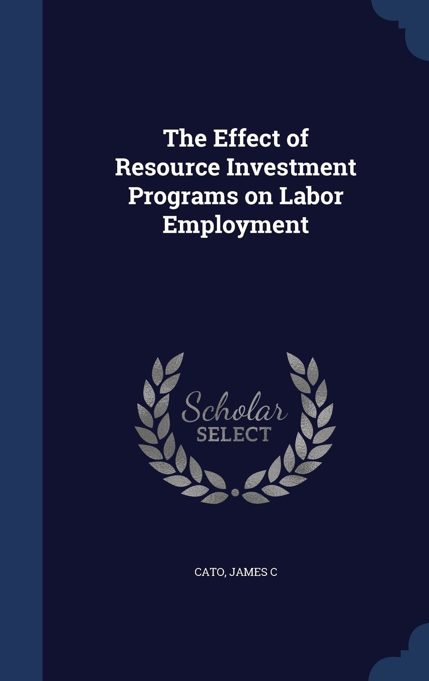 Download The Effect of Resource Investment Programs on Labor Employment PDF