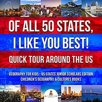 Of All 50 States, I Like You Best! Quick Tour Around the US