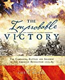 img - for The Improbable Victory: The Campaigns, Battles and Soldiers of the American Revolution, 1775 83: In Association with The American Revolution Museum at Yorktown book / textbook / text book