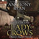 The Lady of Crows: Raven's Shadow, Book 0.5 Hörbuch von Anthony Ryan Gesprochen von: Steven Brand