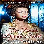 The Duke's Deadly Secret | Sophia Wilson