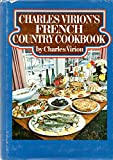 Charles Virion's French Country Cookbook