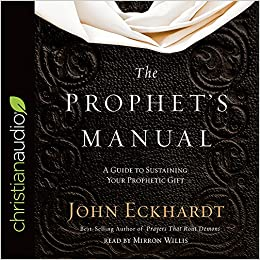 The prophets manual a guide to sustaining your prophetic gift the prophets manual a guide to sustaining your prophetic gift john eckhardt mirron willis 9781545901786 amazon books fandeluxe Image collections