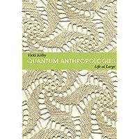 Quantum Anthropologies: Life at Large