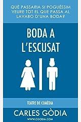 Boda a l'escusat: Què passaria si puguéssim veure tot el que passa al lavabo d'una boda? (Catalan Edition) Kindle Edition