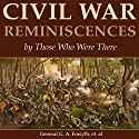 Civil War Reminiscences by Those Who Were There Audiobook by G. A. Forsyth, James Brainerd Taylor Tupper, John Leyburn, L. E. Chittenden, W. H. Shelton, John Taylor Wood, John L. Worden, Samuel D. Greene, Lewis A. Stimson, MD Narrated by Andrew Mulcare