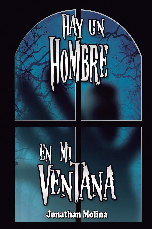 Hay un hombre en mi ventana (Spanish Edition) (Spanish) Paperback – February 21, 2019