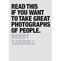 Read This If You Want to Take Great Photographs of People: (learn Top Photography Tips and How to Take Good Pictures of…