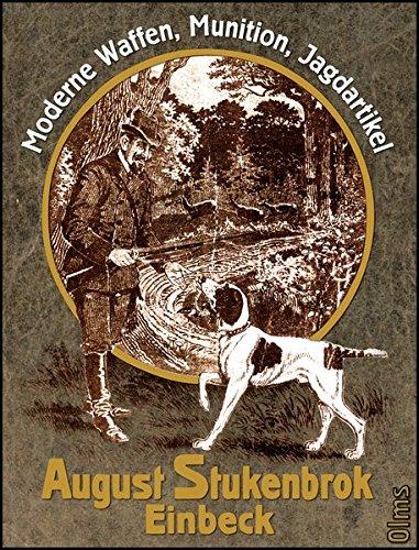 Stukenbrok - Moderne Waffen, Munition, Jagdartikel: Versandhauskatalog August Stukenbrok Gebundenes Buch – 1. September 2012 Olms Georg 348708404X MAK_GD_9783487084046