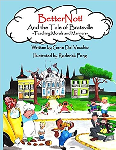 Read BetterNot! And the Tale of Bratsville: Teaching Morals and Manners PDF
