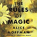 The Rules of Magic Audiobook by Alice Hoffman Narrated by To Be Announced