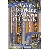 The Values of Working in the Alberta Oil Sands: New Life Begins at 65