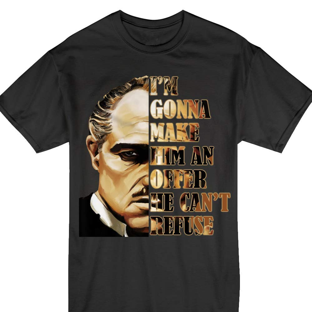 I M Gonna Make Him An Offer He Can T Refuse Fathers Day T Shirt 1347