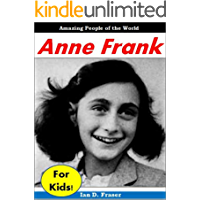 Anne Frank for Kids - Amazing People of the World