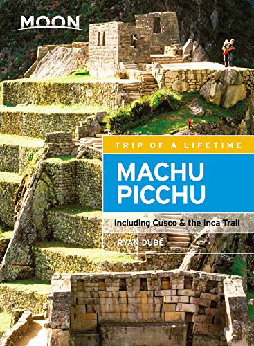 - Moon Machu Picchu: Including Cusco & the Inca Trail (Moon Handbooks)