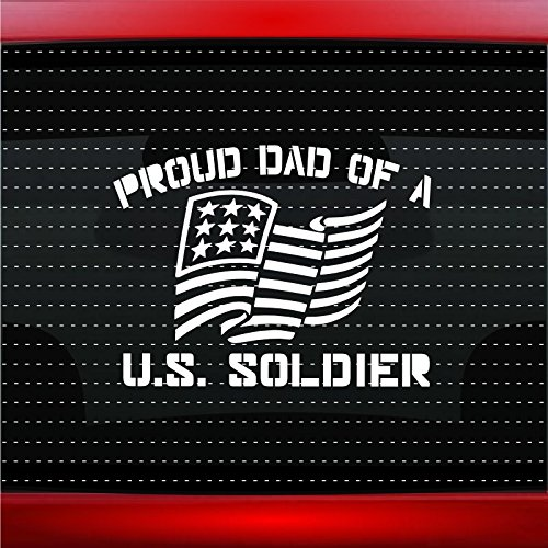 Army Dad Decal (Proud Army Dad #1 Soldier Military Car Sticker Truck Window Vinyl Decal COLOR: WHITE)