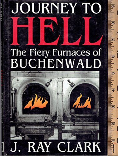 Journey to Hell: The Fiery Furnaces of Buchenwald