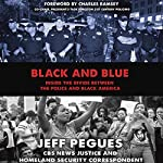 Black and Blue: Inside the Divide Between the Police and Black America | Jeff Pegues