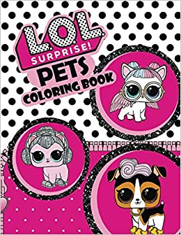 L.O.L. Surprise Pets! Coloring Book: Jumbo Coloring Pages That Are Perfect  For Beginners: For Girls, Boys, And Anyone Who Loves L.O.L. Surprise Pets!: