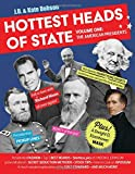img - for Hottest Heads of State: Volume One: The American Presidents book / textbook / text book