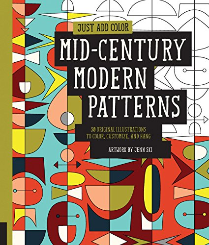 Just Add Color: Mid-Century Modern Patterns: 30 Original Illustrations To Color, Customize, and Hang 61eCbNRs 2BlL
