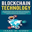 Blockchain Innovative and Modern Financial Framework That Will Revolutionize the Next Digital Economy with Blockchain Technology Audiobook by Isaac D. Cody Narrated by Kevin Theis