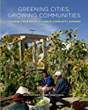 Greening Cities, Growing Communities (Land and Community Design Case Studies), Jeffrey Hou, Julie M. Johnson, Laura J. Lawson, 0295989289