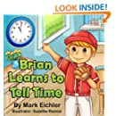 Brian Learns to Tell Time (Children's Books with Good Values)