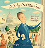 img - for A Lady Has the Floor: Belva Lockwood Speaks Out for Women's Rights book / textbook / text book