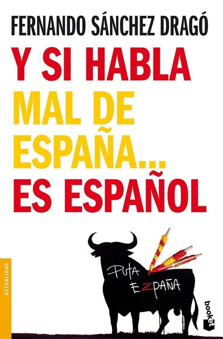 Y si habla mal de España... es español Divulgación. Actualidad: Amazon.es: Sánchez Dragó, Fernando: Libros