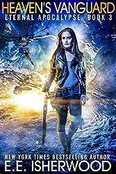 Heaven's Vanguard: A Young Adult Dystopian Adventure (Eternal Apocalypse Book 3)