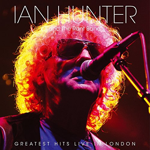 Ian Hunter - Greatest Hits Live In London