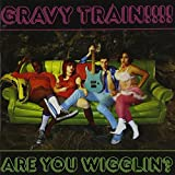 Are You Wigglin? by Gravy Train