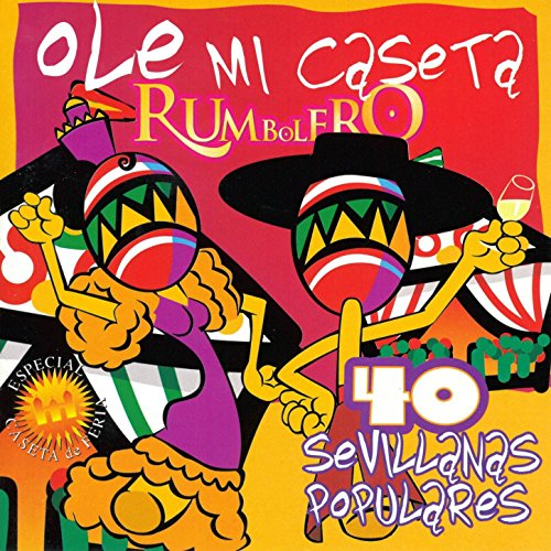 Ole Mi Caseta / Que Bonita Es Mi Caseta / Llenita de Farolillos / Con Mantones